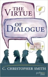 The Virtue of Dialogue
